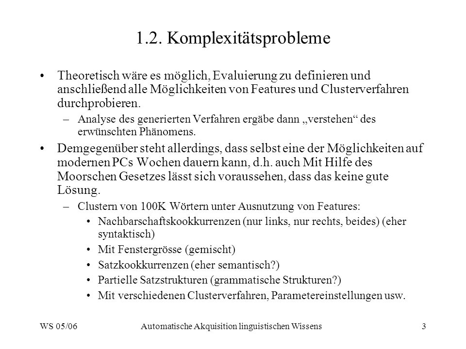 WS 05/06Automatische Akquisition linguistischen Wissens4 2.1.