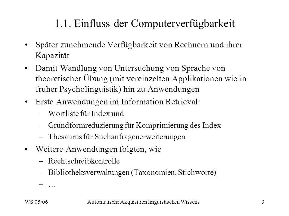 WS 05/06Automatische Akquisition linguistischen Wissens14 2.6.