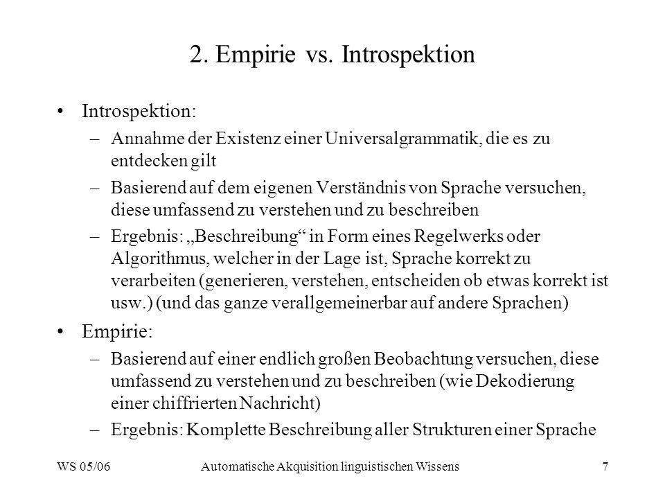 WS 05/06Automatische Akquisition linguistischen Wissens7 2.