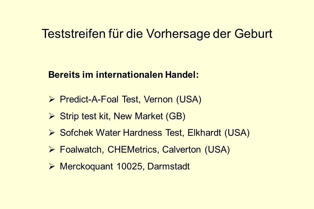 Teststreifen für die Vorhersage der Geburt Bereits im internationalen Handel: Predict-A-Foal Test, Vernon (USA) Predict-A-Foal Test, Vernon (USA) Stri
