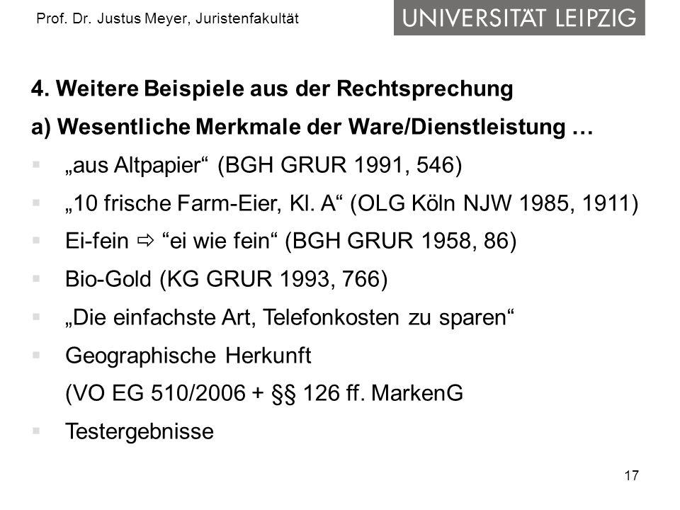 17 Prof. Dr. Justus Meyer, Juristenfakultät 4. Weitere Beispiele aus der Rechtsprechung a) Wesentliche Merkmale der Ware/Dienstleistung … aus Altpapie