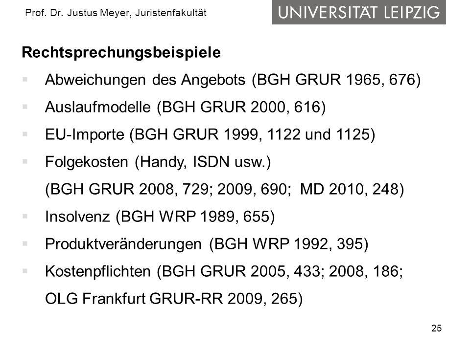 25 Prof. Dr. Justus Meyer, Juristenfakultät Rechtsprechungsbeispiele Abweichungen des Angebots (BGH GRUR 1965, 676) Auslaufmodelle (BGH GRUR 2000, 616