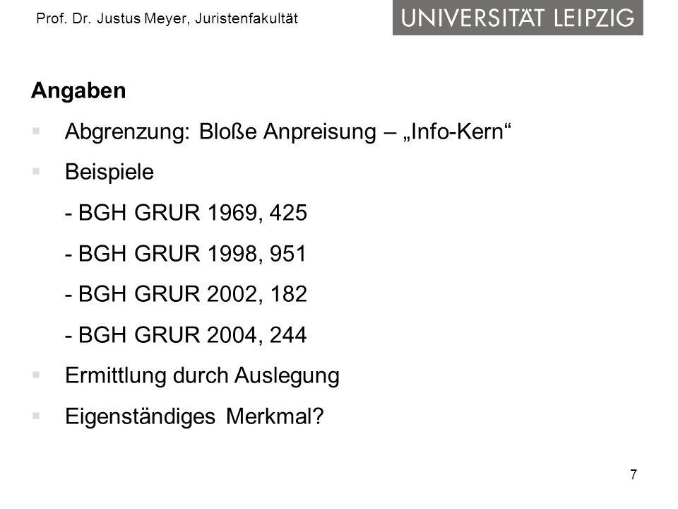 7 Prof. Dr. Justus Meyer, Juristenfakultät Angaben Abgrenzung: Bloße Anpreisung – Info-Kern Beispiele - BGH GRUR 1969, 425 - BGH GRUR 1998, 951 - BGH