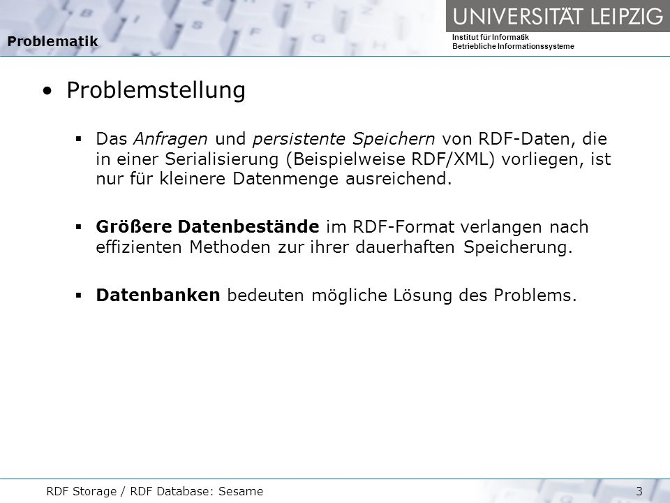 Institut für Informatik Betriebliche Informationssysteme RDF Storage / RDF Database: Sesame34 Referenzen Sesame RDF database, http://www.openrdf.org/doc/users/ Comparing Formats, http://www.bitloeffel.de/DOC/2003/Formats- 20030416-de.html IsaViz: A Visual Authoring Tool for RDF, http://www.w3.org/2001/11/IsaViz/ Mapping Semantic Web Data with RDBMSes, http://www.w3.org/2001/sw/Europe/reports/scalable_rdbms_mapping_r eport/