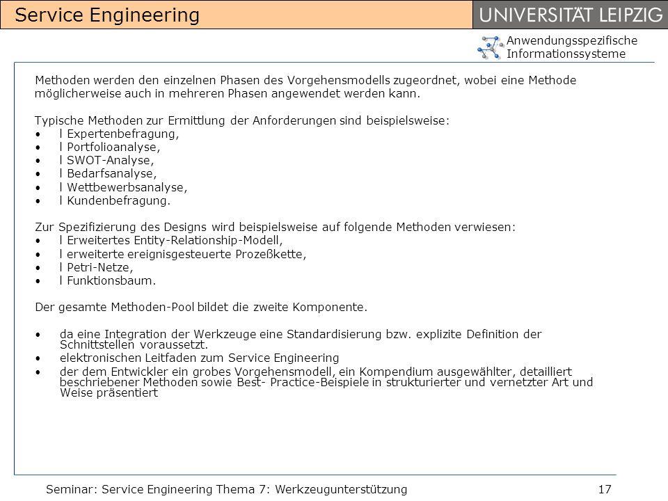 Anwendungsspezifische Informationssysteme Service Engineering Seminar: Service Engineering Thema 7: Werkzeugunterstützung17 Methoden werden den einzel