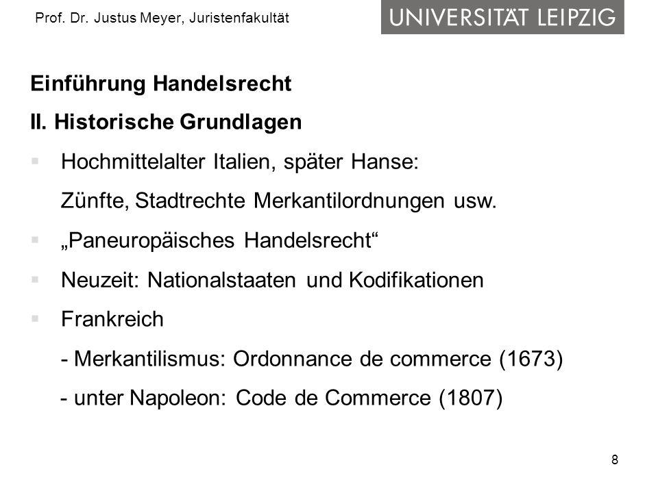 9 Prof.Dr. Justus Meyer, Juristenfakultät Einführung Handelsrecht II.