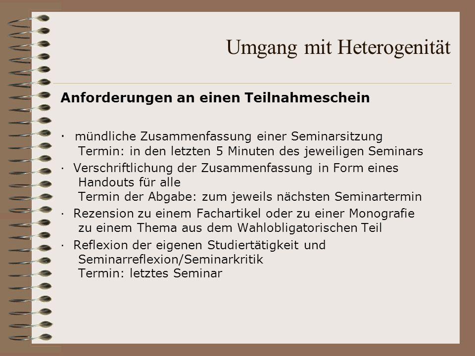 Umgang mit Heterogenität Anforderungen an einen Teilnahmeschein · mündliche Zusammenfassung einer Seminarsitzung Termin: in den letzten 5 Minuten des