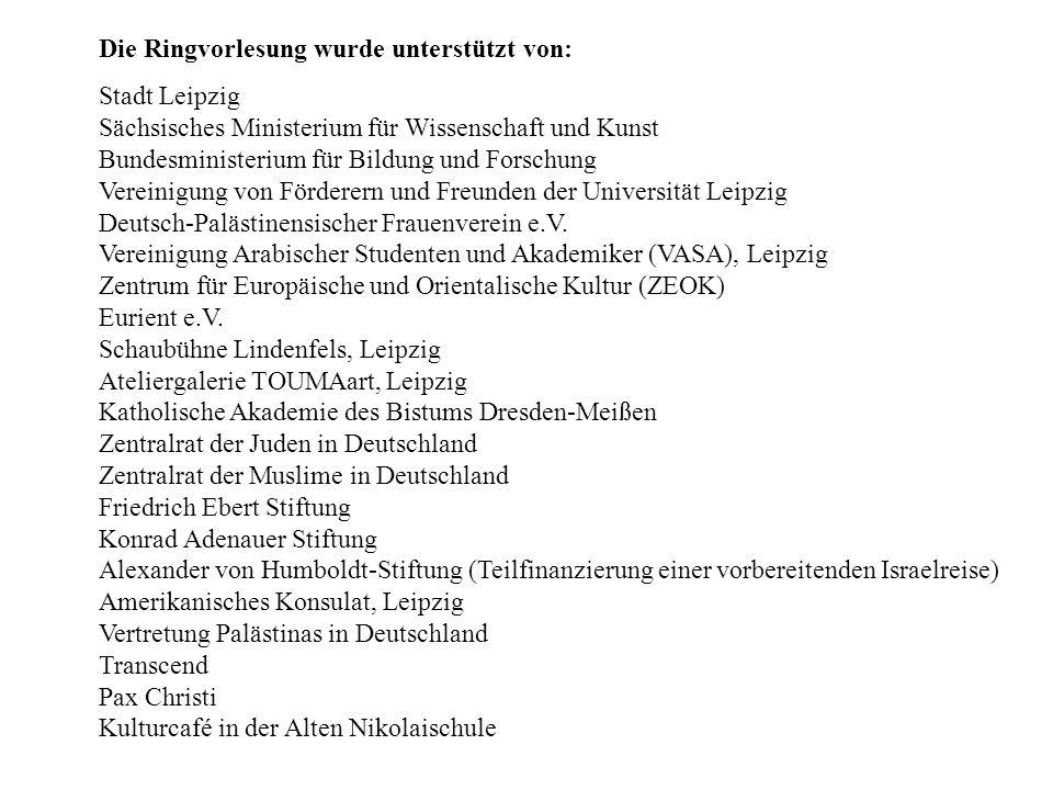 Die Ringvorlesung wurde unterstützt von: Stadt Leipzig Sächsisches Ministerium für Wissenschaft und Kunst Bundesministerium für Bildung und Forschung