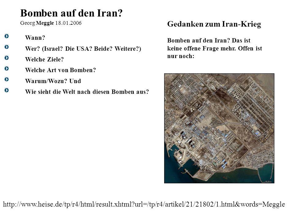 http://www.heise.de/tp/r4/html/result.xhtml?url=/tp/r4/artikel/21/21802/1.html&words=Meggle Wann? Wer? (Israel? Die USA? Beide? Weitere?) Welche Ziele
