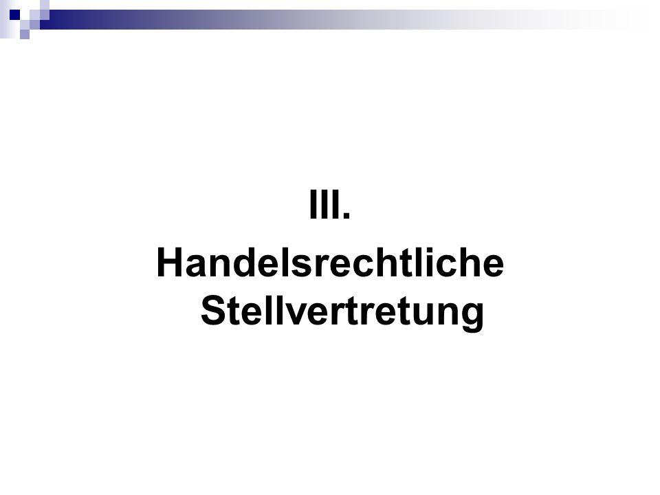 III. Handelsrechtliche Stellvertretung