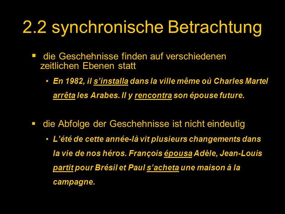 2.2 synchronische Betrachtung die Geschehnisse finden auf verschiedenen zeitlichen Ebenen statt En 1982, il sinstalla dans la ville même où Charles Martel arrêta les Arabes.