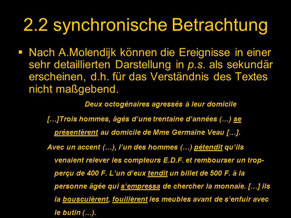 2.2 synchronische Betrachtung Nach A.Molendijk können die Ereignisse in einer sehr detaillierten Darstellung in p.s. als sekundär erscheinen, d.h. für
