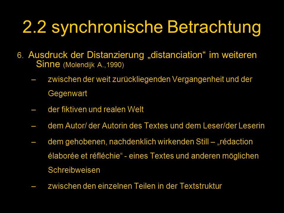 2.2 synchronische Betrachtung 6. Ausdruck der Distanzierung distanciation im weiteren Sinne (Molendijk A.,1990) –zwischen der weit zurückliegenden Ver