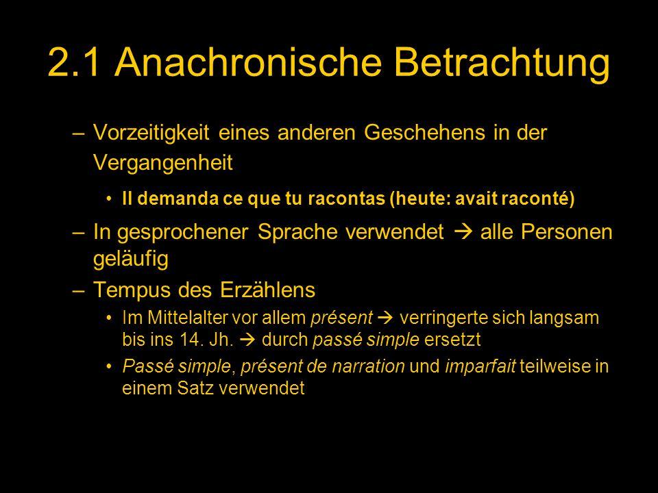 2.1 Anachronische Betrachtung Modernes Französisch (ab 16.