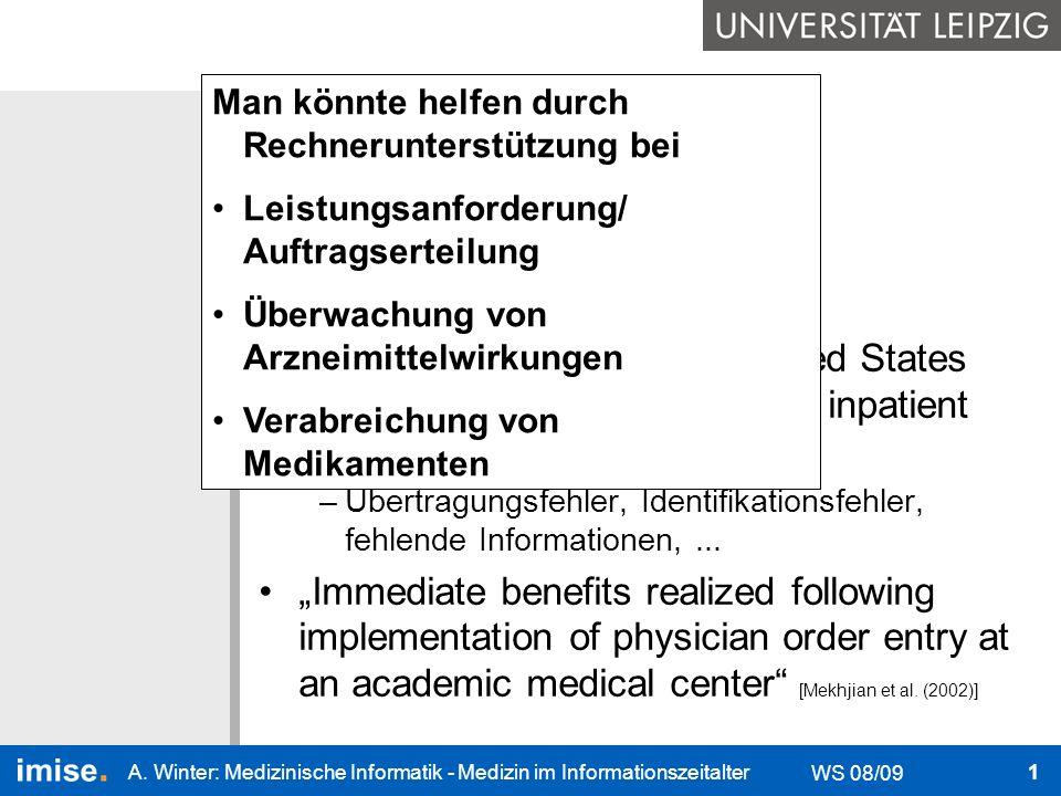 Medizinische Informatik? Unterstützung der Medizin? Geld verdienen? Medizinische Informatik studieren? WS 08/09 A. Winter: Medizinische Informatik - M