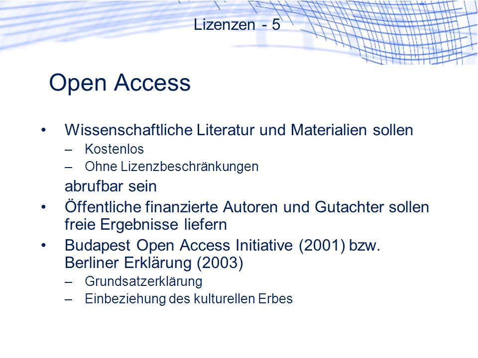 Open Access Wissenschaftliche Literatur und Materialien sollen –Kostenlos –Ohne Lizenzbeschränkungen abrufbar sein Öffentliche finanzierte Autoren und Gutachter sollen freie Ergebnisse liefern Budapest Open Access Initiative (2001) bzw.