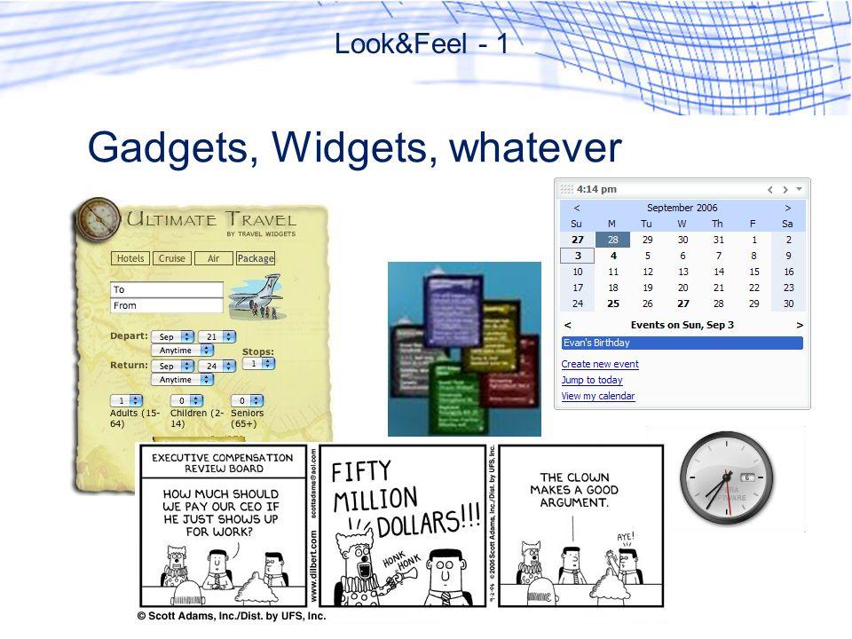 Gadgets, Widgets, whatever Look&Feel - 1