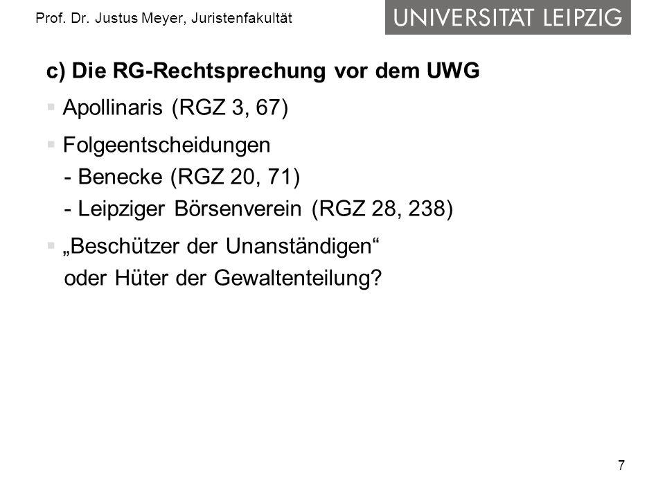 7 Prof. Dr. Justus Meyer, Juristenfakultät c) Die RG-Rechtsprechung vor dem UWG Apollinaris (RGZ 3, 67) Folgeentscheidungen - Benecke (RGZ 20, 71) - L