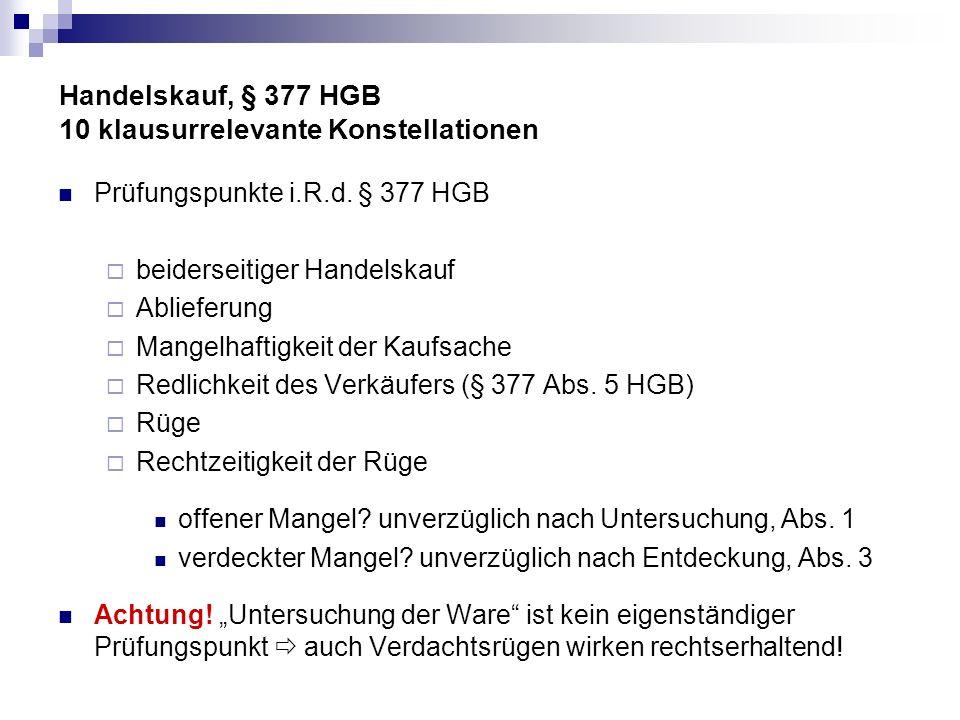 Handelskauf, § 377 HGB 10 klausurrelevante Konstellationen Problem: Verschärfung der Rügeobliegenheit durch AGB.
