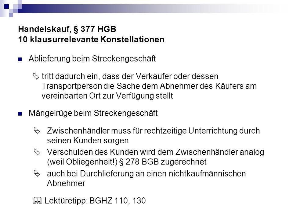 Handelskauf, § 377 HGB 10 klausurrelevante Konstellationen Fall 7 Die Großhandels mbH (B) importiert 2.400 Dosen mit Champignons (Nettogewicht pro Dose 2 kg).