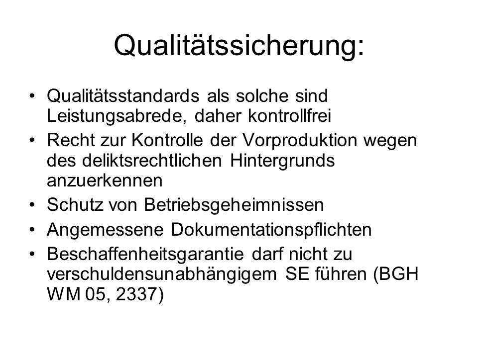 Qualitätssicherung: Qualitätsstandards als solche sind Leistungsabrede, daher kontrollfrei Recht zur Kontrolle der Vorproduktion wegen des deliktsrech