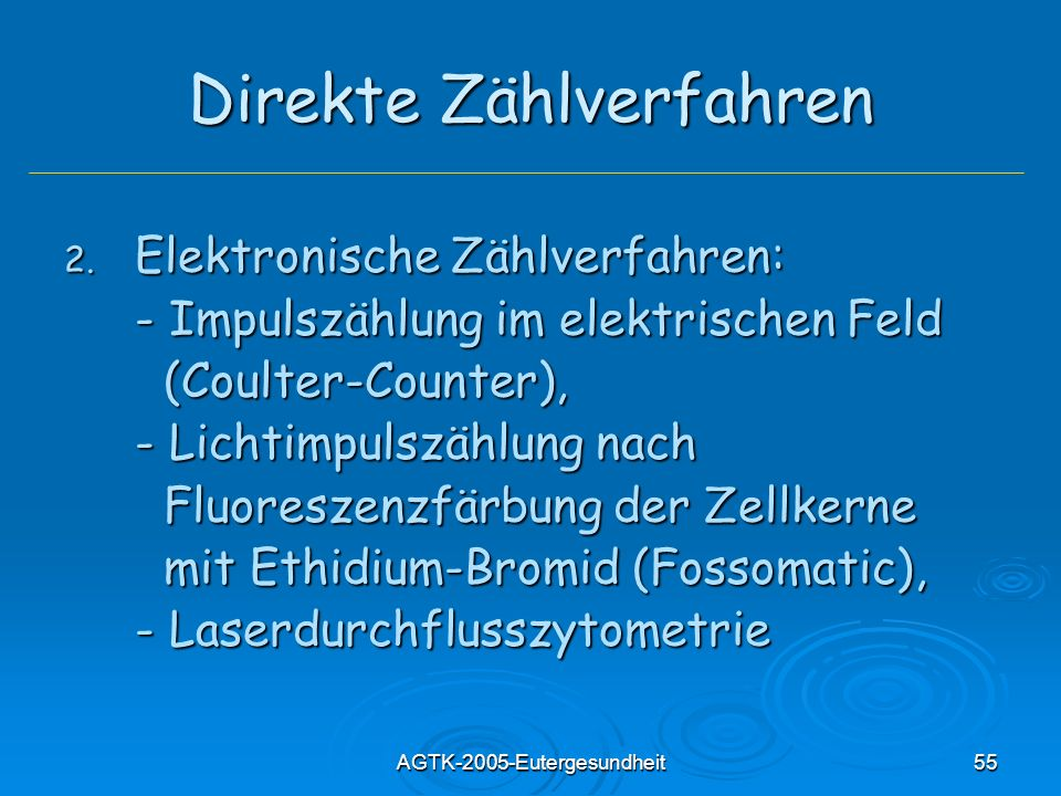 AGTK-2005-Eutergesundheit55 Direkte Zählverfahren 2. Elektronische Zählverfahren: - Impulszählung im elektrischen Feld (Coulter-Counter), (Coulter-Cou