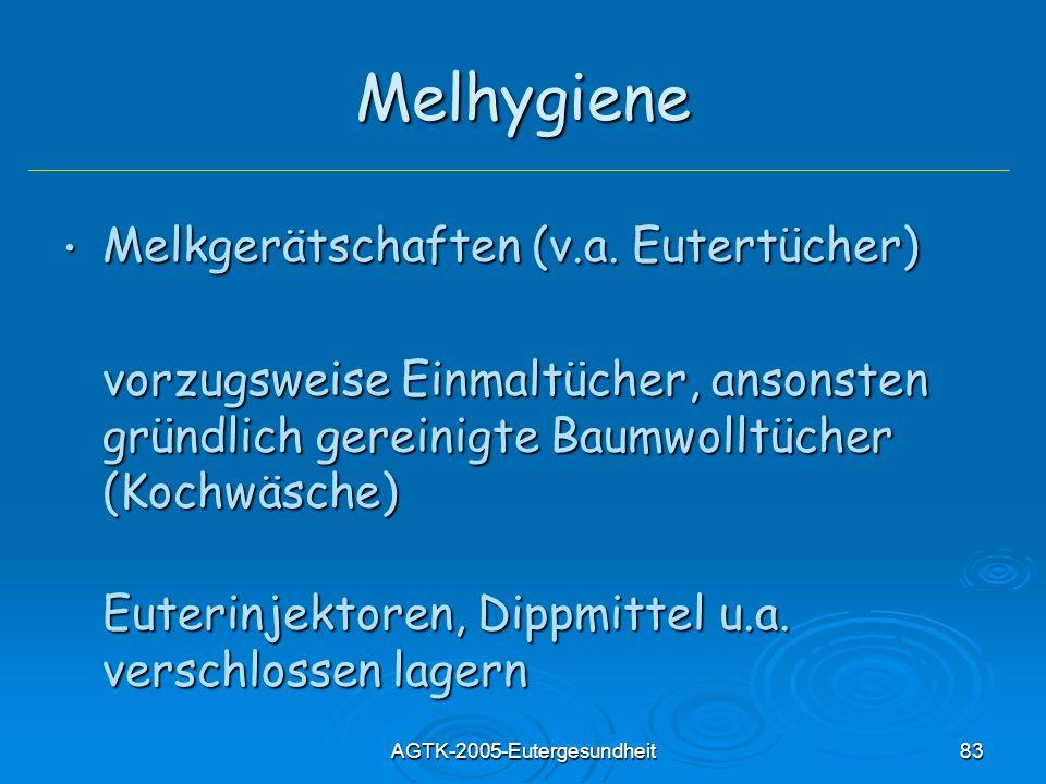 AGTK-2005-Eutergesundheit83 Melhygiene Melkgerätschaften (v.a. Eutertücher) Melkgerätschaften (v.a. Eutertücher) vorzugsweise Einmaltücher, ansonsten