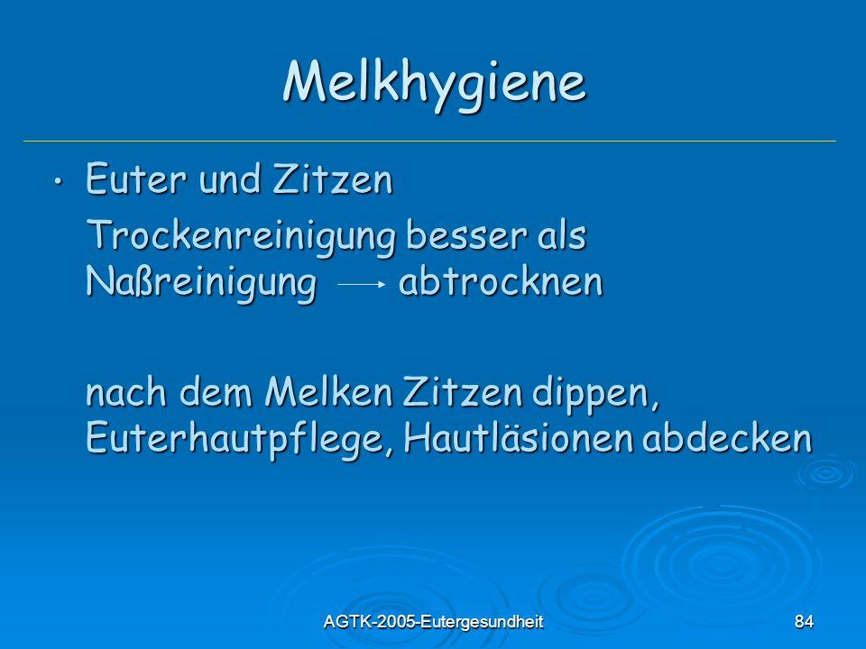 AGTK-2005-Eutergesundheit84 Melkhygiene Euter und Zitzen Euter und Zitzen Trockenreinigung besser als Naßreinigung abtrocknen nach dem Melken Zitzen d