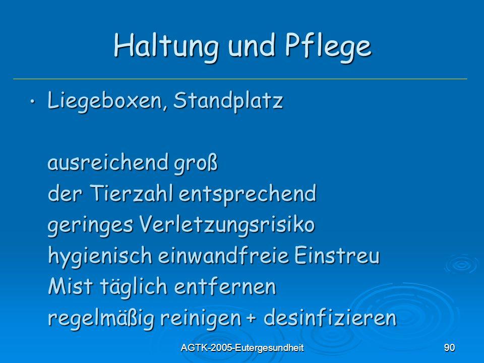 AGTK-2005-Eutergesundheit90 Haltung und Pflege Liegeboxen, Standplatz Liegeboxen, Standplatz ausreichend groß der Tierzahl entsprechend geringes Verle