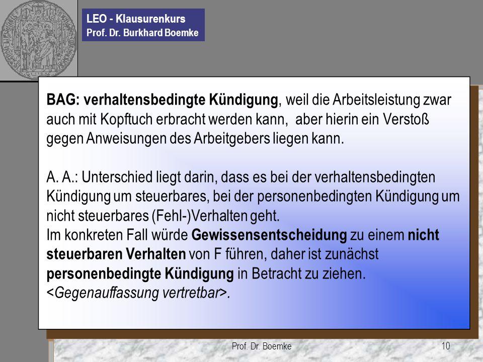 LEO - Klausurenkurs Prof. Dr. Burkhard Boemke Prof. Dr. Boemke10 BAG: verhaltensbedingte Kündigung, weil die Arbeitsleistung zwar auch mit Kopftuch er