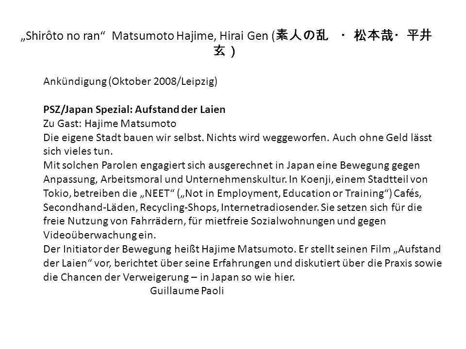 Shirôto no ran Matsumoto Hajime, Hirai Gen ( Ankündigung (Oktober 2008/Leipzig) PSZ/Japan Spezial: Aufstand der Laien Zu Gast: Hajime Matsumoto Die ei