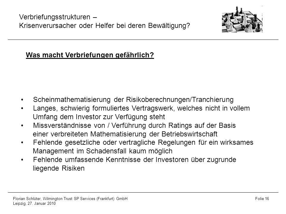 Verbriefungsstrukturen – Krisenverursacher oder Helfer bei deren Bewältigung? Florian Schlüter, Wilmington Trust SP Services (Frankfurt) GmbH Leipzig,