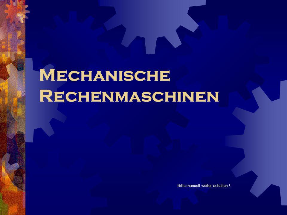 Mechanische Rechenmaschinen Bitte manuell weiter schalten !