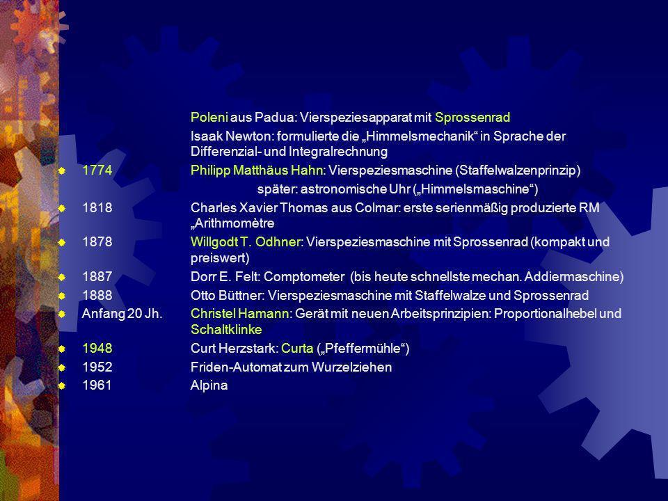 Poleni aus Padua: Vierspeziesapparat mit Sprossenrad Isaak Newton: formulierte die Himmelsmechanik in Sprache der Differenzial- und Integralrechnung 1