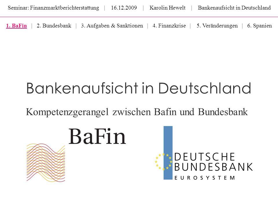 Seminar: Finanzmarktberichterstattung | 16.12.2009 | Karolin Hewelt | Bankenaufsicht in Deutschland Bankenaufsicht in Deutschland Kompetenzgerangel zw