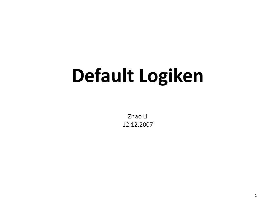Default Logiken Zhao Li 12.12.2007 1