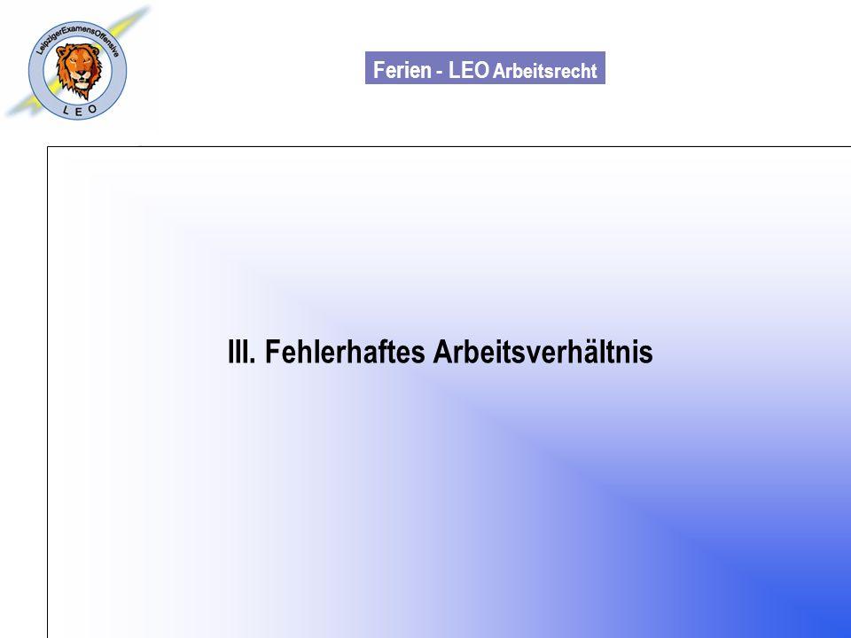 Ferien - LEO Arbeitsrecht Wiss. Mit. Till Sachadae III. Fehlerhaftes Arbeitsverhältnis