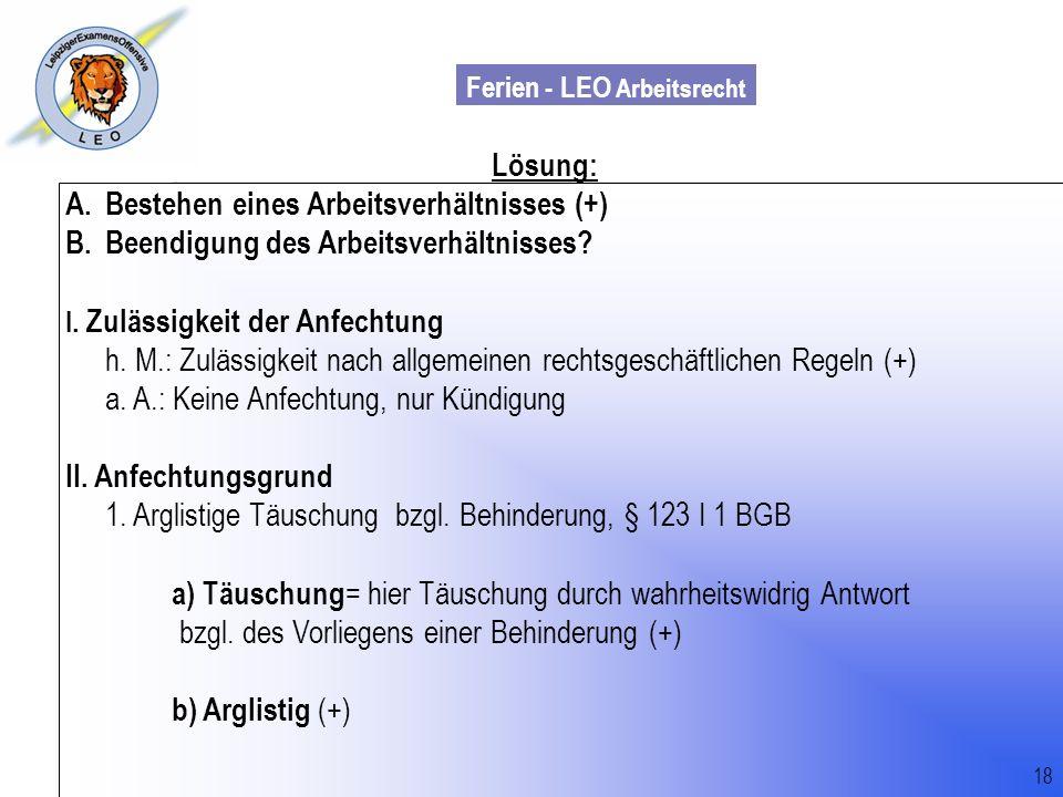 Ferien - LEO Arbeitsrecht Wiss. Mit. Till Sachadae 18 Lösung: A.Bestehen eines Arbeitsverhältnisses (+) B.Beendigung des Arbeitsverhältnisses? I. Zulä