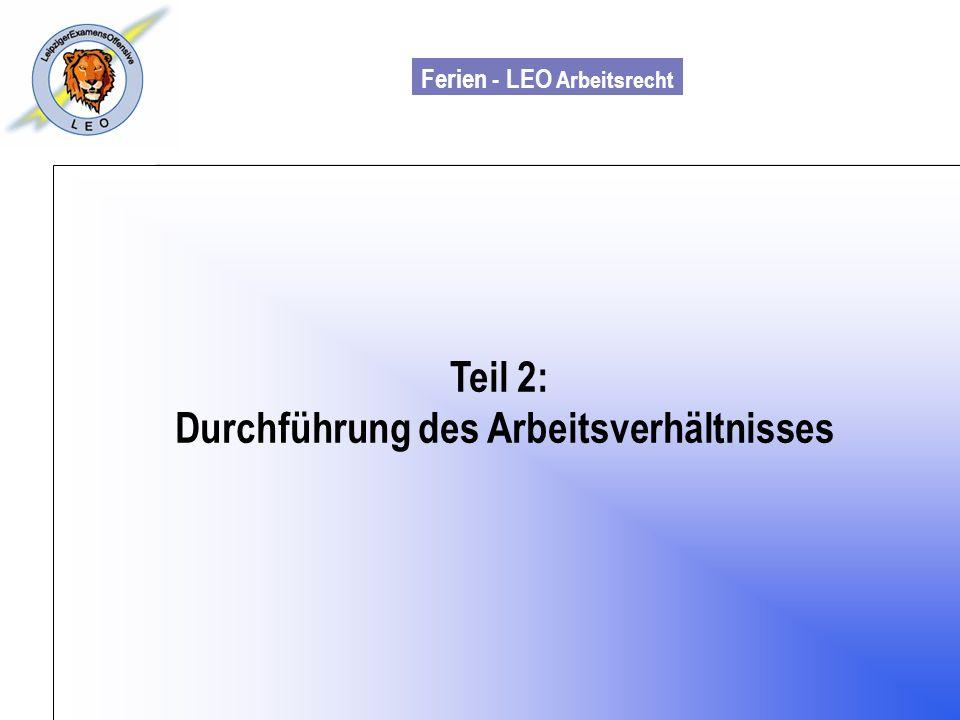Ferien - LEO Arbeitsrecht Wiss. Mit. Till Sachadae Teil 2: Durchführung des Arbeitsverhältnisses