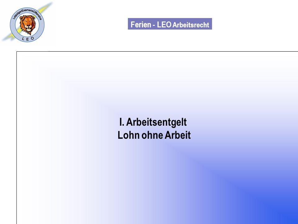 Ferien - LEO Arbeitsrecht Wiss. Mit. Till Sachadae I. Arbeitsentgelt Lohn ohne Arbeit