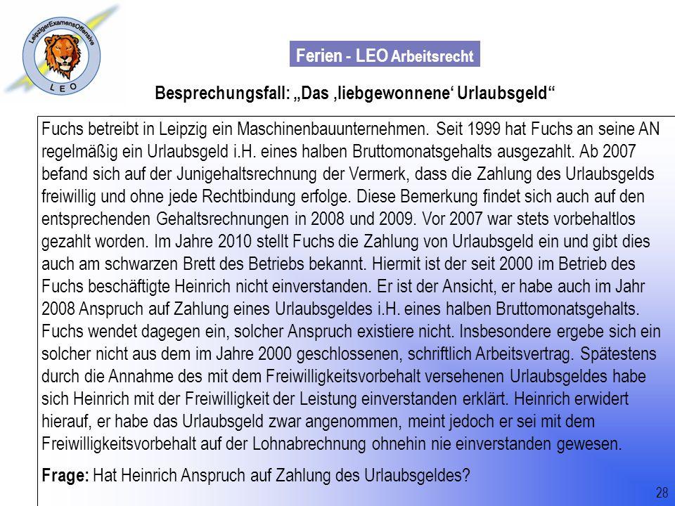 Ferien - LEO Arbeitsrecht Wiss. Mit. Till Sachadae 28 Besprechungsfall: Das liebgewonnene Urlaubsgeld Fuchs betreibt in Leipzig ein Maschinenbauuntern