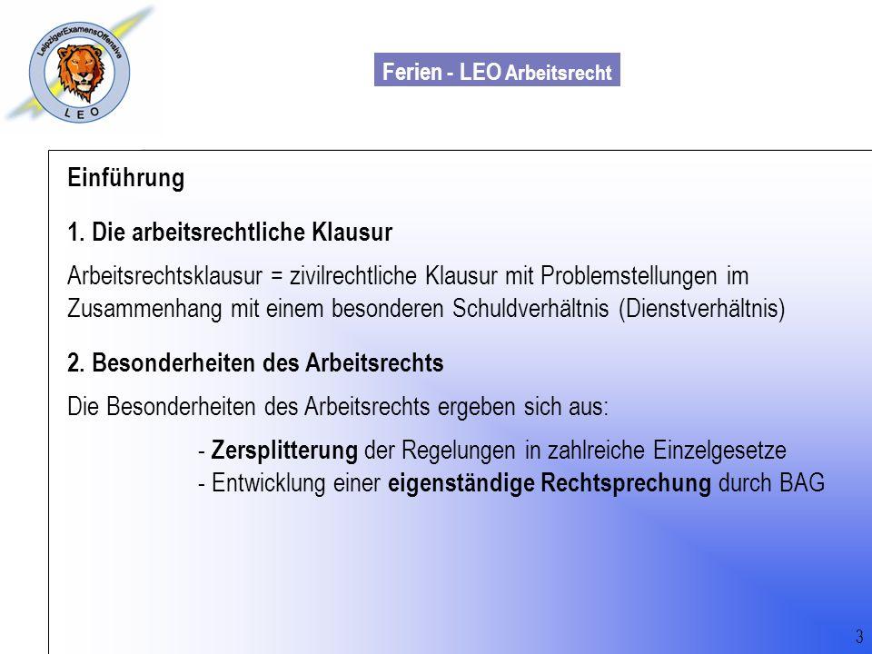 Ferien - LEO Arbeitsrecht Wiss. Mit. Till Sachadae Einführung 1. Die arbeitsrechtliche Klausur Arbeitsrechtsklausur = zivilrechtliche Klausur mit Prob