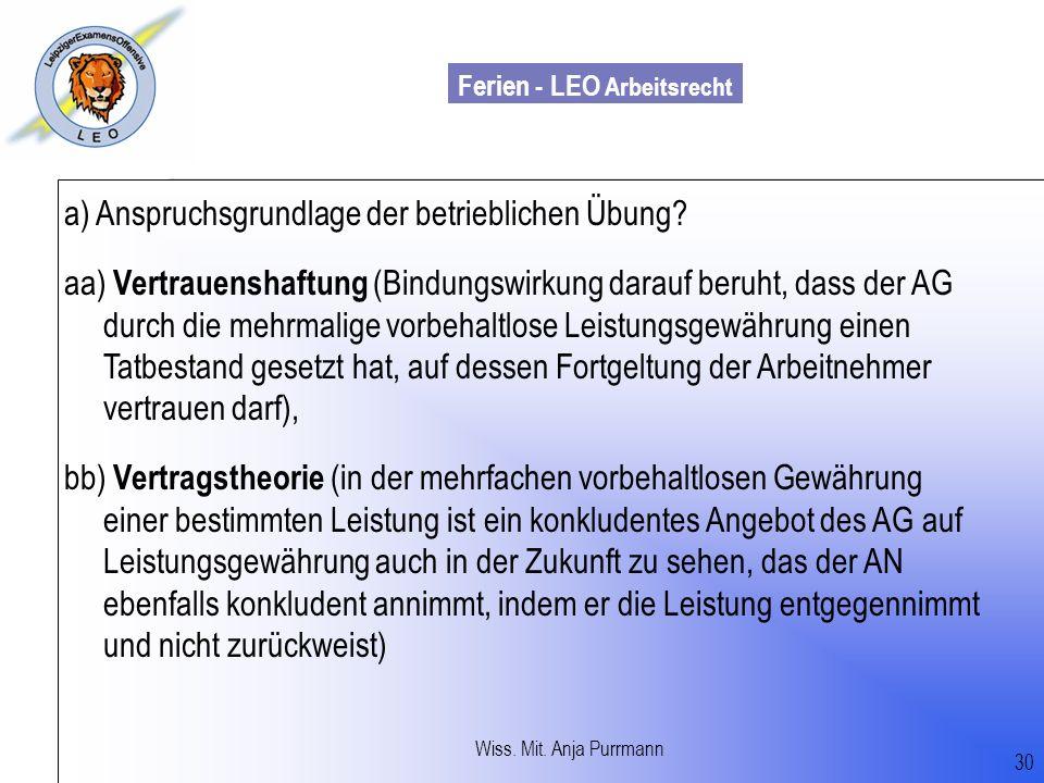 Ferien - LEO Arbeitsrecht Wiss. Mit. Till Sachadae 30 a) Anspruchsgrundlage der betrieblichen Übung? aa) Vertrauenshaftung (Bindungswirkung darauf ber