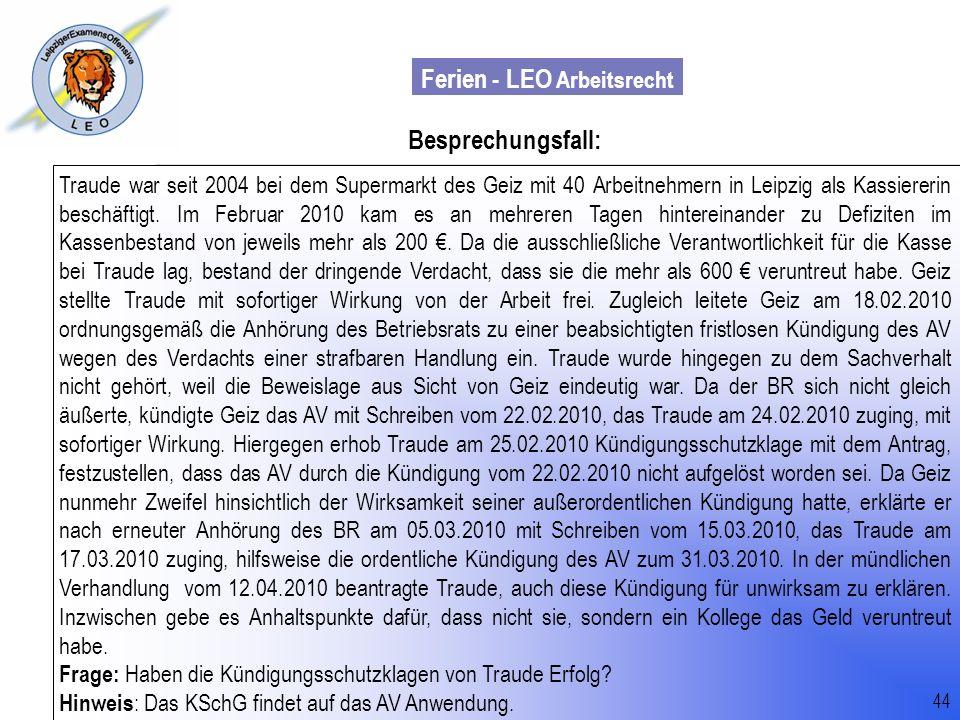 Ferien - LEO Arbeitsrecht Wiss. Mit. Till Sachadae 44 Besprechungsfall: Traude war seit 2004 bei dem Supermarkt des Geiz mit 40 Arbeitnehmern in Leipz