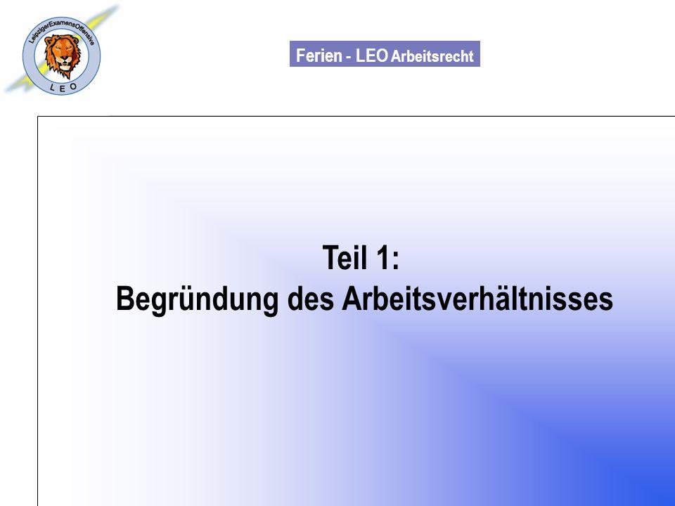 Ferien - LEO Arbeitsrecht Wiss. Mit. Till Sachadae Teil 1: Begründung des Arbeitsverhältnisses