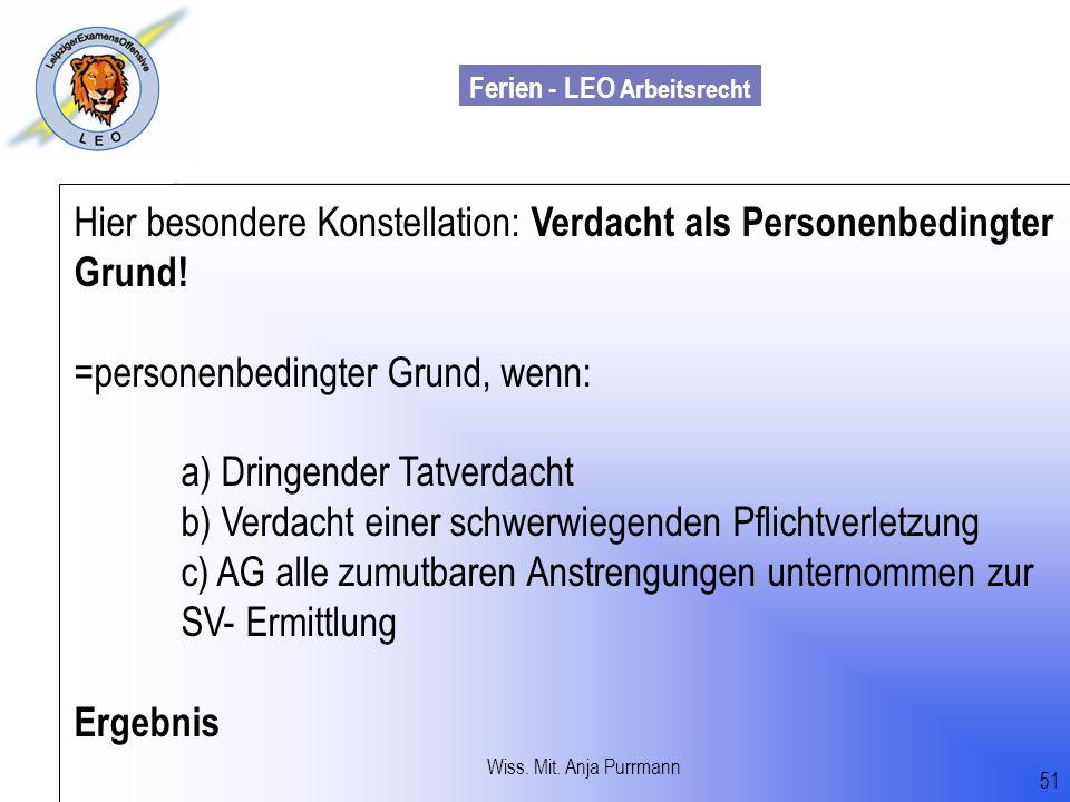 Ferien - LEO Arbeitsrecht Wiss. Mit. Till Sachadae Hier besondere Konstellation: Verdacht als Personenbedingter Grund! =personenbedingter Grund, wenn: