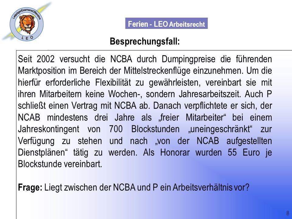 Ferien - LEO Arbeitsrecht Wiss. Mit. Till Sachadae Besprechungsfall: Seit 2002 versucht die NCBA durch Dumpingpreise die führenden Marktposition im Be