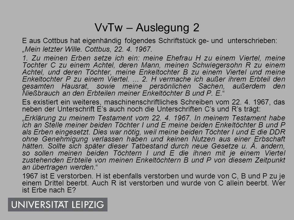 VvTw – Auslegung 3 Edmund Eiblmoser aus Traunstein ist 1998 in Rosenheim ledig und kinderlos verstorben.