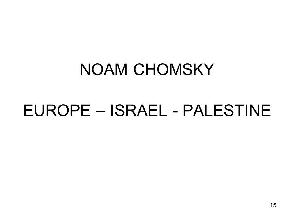 15 NOAM CHOMSKY EUROPE – ISRAEL - PALESTINE