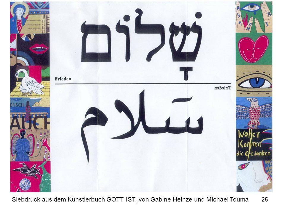 25 Siebdruck aus dem Künstlerbuch GOTT IST, von Gabine Heinze und Michael Touma